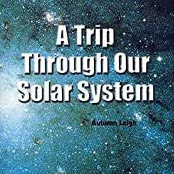 A Trip Through Our Solar System