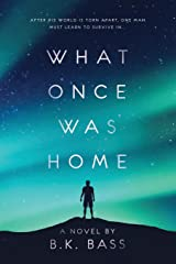 What Once Was Home Paperback