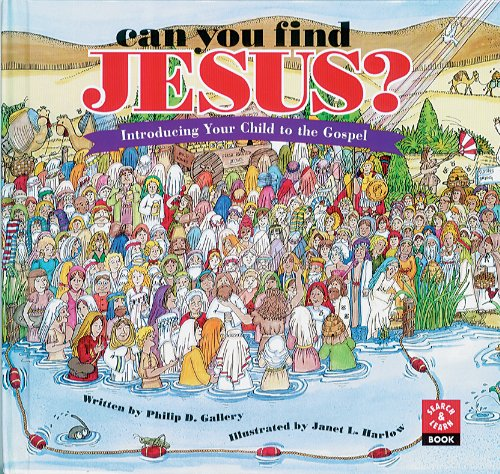 Can You Find Jesus? Introducing Your Child to the Gospel (Search & Learn Book) (The Earth Turned To Bring Us Closer)