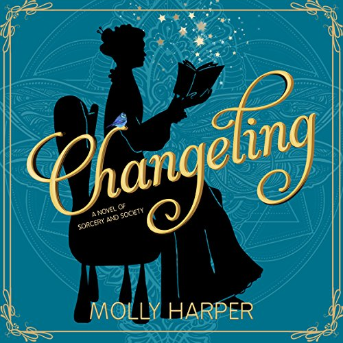 Changeling: A Novel of Magic and Manners