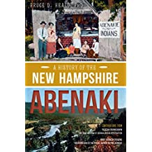 History of the New Hampshire Abenaki, A (American Heritage)