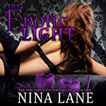 The Erotic Light: The Erotic Dark Series, Book 2 | Nina Lane