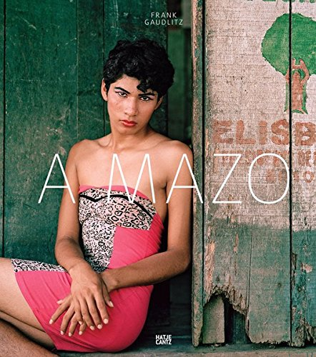 Frank Gaudlitz  Die Amazonen Des Amazonas
