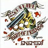 Best of Friends/Enemies