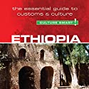 Ethiopia - Culture Smart!: The Essential Guide to Customs & Culture Audiobook by Sarah Howard Narrated by Peter Noble