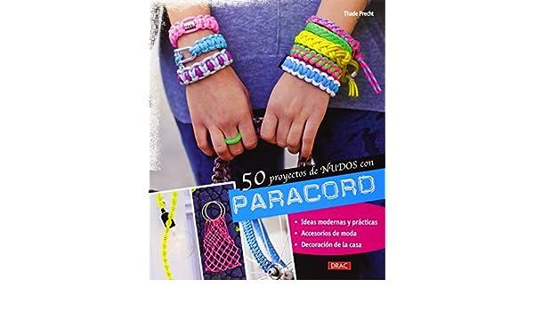 50 proyectos de nudos con Paracord: Thade Precht: 9788498744484: Amazon.com: Books