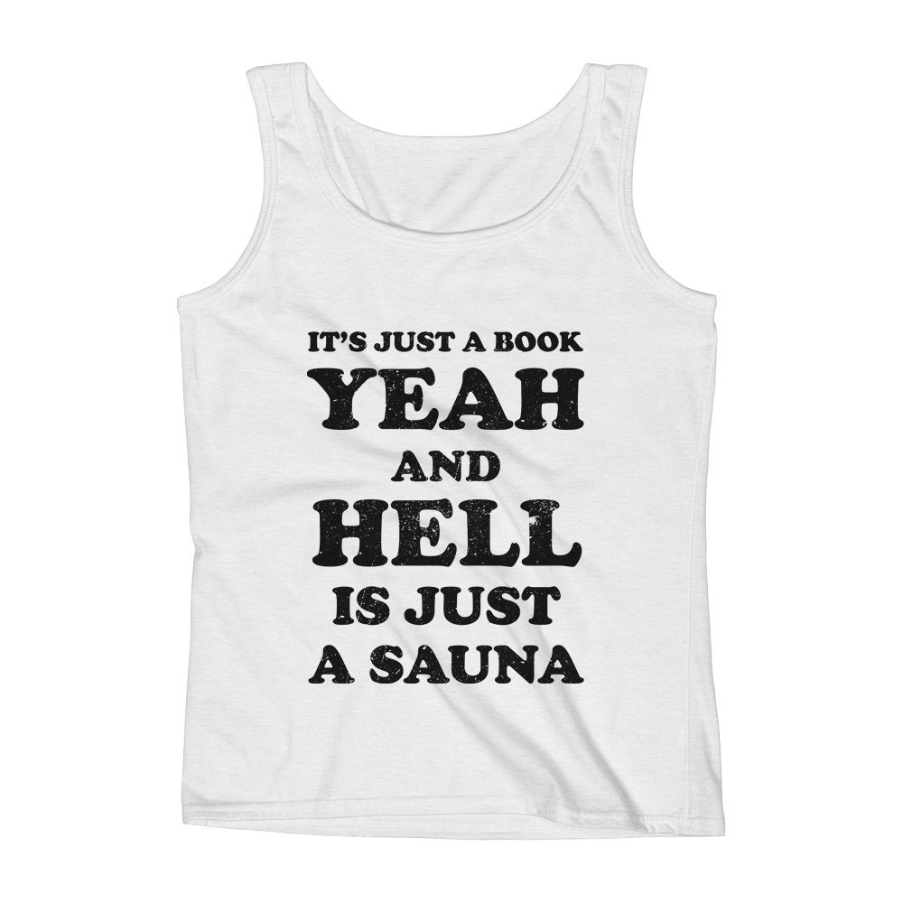 Mad Over Shirts Its Just A Book and Hell Is Just A Sauna Unisex Premium Tank Top