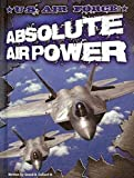 img - for U.S. Air Force: Absolute Air Power (Freedom Forces) book / textbook / text book