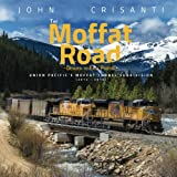 The Moffat Road: Denver to East Portal (2012 - 2016)