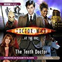 Doctor Who at the BBC: The Tenth Doctor Radio/TV Program by BBC Audiobooks Narrated by Elisabeth Sladen