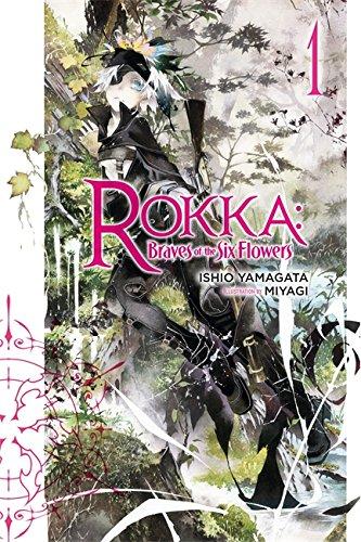 Rokka: Braves of the Six Flowers, Vol. 1 (light novel) (Rokka: Braves of the Six Flowers (Light - Light Novel English