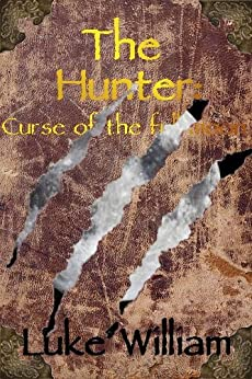 The Hunter (Curse of the full moon. Book 1) by [William, Luke]