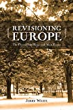 Revisioning Europe, Jerry White, 1552385507
