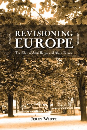 Revisioning Europe: The Films of John Berger and Alain Tanner (Cinemas Off Centre)