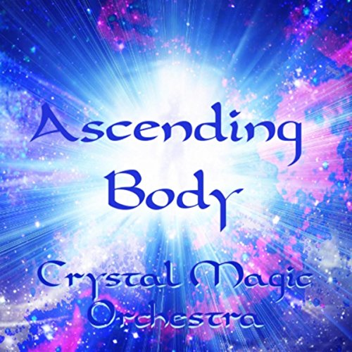 Ascending Body - Ascending Crystal