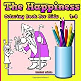 img - for The Happiness - Coloring Book For Kids: Joyful Animals and Scenes That Make Children Happy - For Boys & Girls Ages 4-8 book / textbook / text book