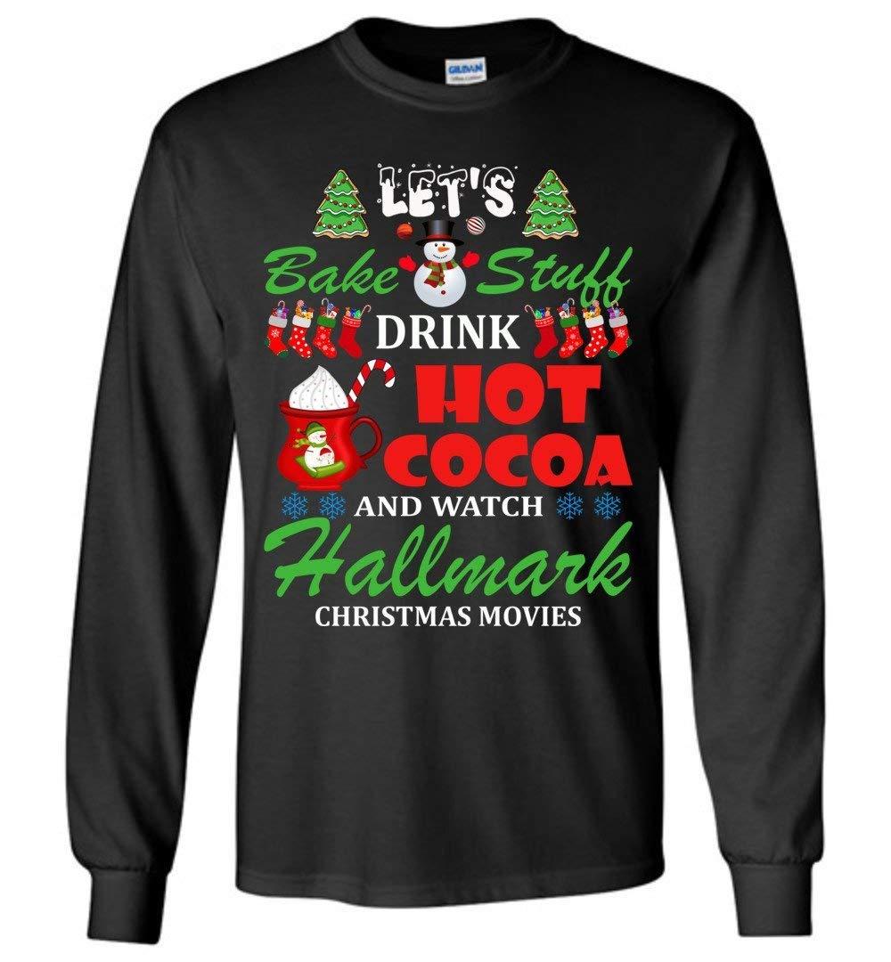 Let's Bake Stuff Drink Hot Cocoa And Watch Hallmark Christmas Movies, Hallmark Christmas M