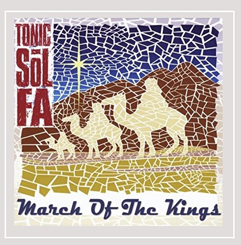 CD : Tonic Sol-Fa - March of the Kings (CD)