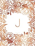 J Journal Notebook: Personalized Gift, Faux Rose Gold Monogram Journal With Initial (Journals For Women)
