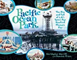 Pacific Ocean Park: The Rise and Fall of Los Angeles' Space Age Nautical Pleasure Pier offers