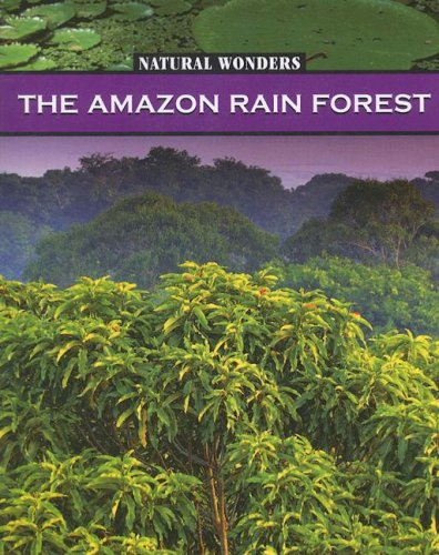 Download The Amazon Rain Forest (Natural Wonders) ebook