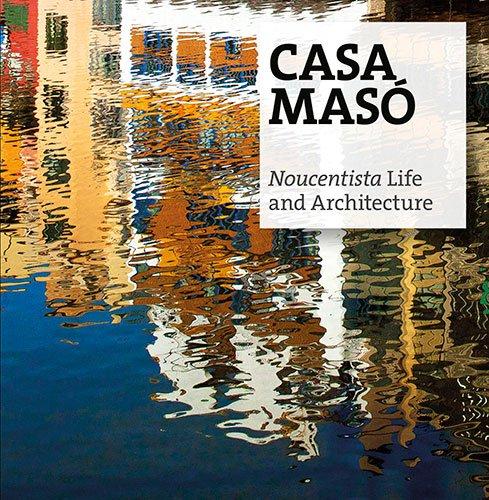 Descargar Libro Casa Masó: Noucentista Life And Architecture Jordi Puig Castellano