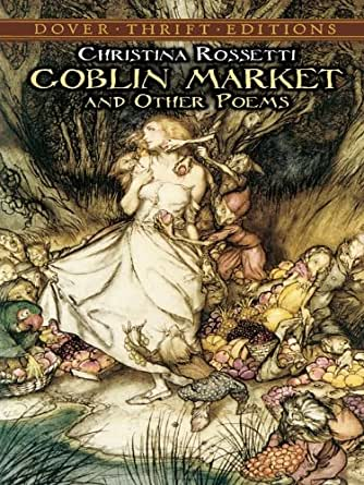 an overview of the poem goblin market by christina rossetti Goblin market christina rossetti and fernand christina rossetti overview we are taken step-by-step through a reading of this christina rossetti poem.