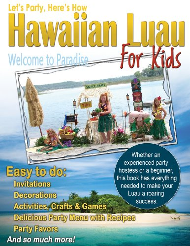 Hawaiian Luau for Kids (Let's Party Here's How Book 1) by Robin Gillette
