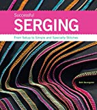 serger sewing books - Successful Serging: From Setup to Simple and Specialty Stitches