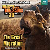 Walking with Dinosaurs: The Great Migration (Walking With Dinosaurs: the 3d Movie)