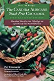 The Candida Albican Yeast-Free Cookbook : How Good Nutrition Can Help Fight the Epidemic of Yeast-Related Diseases
