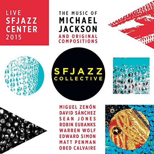 live-sfjazz-center-2015-the-music-of-michael-jackson-and-original-compositions