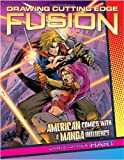 img - for Drawing Cutting Edge Fusion: American Comics with a Manga Influence book / textbook / text book
