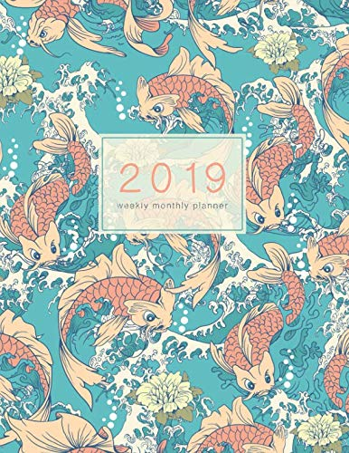 2019 Weekly Monthly Planner: Japanese Koi Fish | Calendar Organiser and Journal with Inspirational Quotes, Goal Trackers + To Do Lists (Japanese Prints)