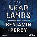 The Dead Lands: A Novel Audiobook by Benjamin Percy Narrated by Holter Graham