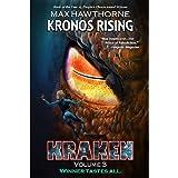 KRONOS RISING: KRAKEN Vol. 3 (Book 5 in the Kronos Rising series): Winner tastes all.