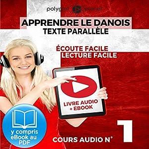 Apprendre le danois - Texte parallèle - Écoute facile - Lecture facile: Lire et écouter des Livres en danois - Cours Audio, Volume 1 | Livre audio