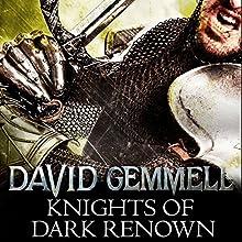 Knights of Dark Renown Audiobook by David Gemmell Narrated by Ben Onwukwe