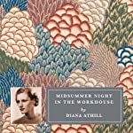 Midsummer Night in the Workhouse: Selected Stories by Diana Athill | Diana Athill