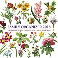 2015 Calendar: Family Organizer: 12-Month Calendar With Delightful Redoute Floral Decorations, Featuring Space For The Whole Family To Write In Key Events
