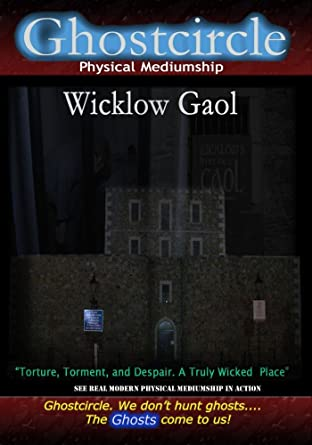 Ghostcircle Physical Mediumship - Wicklow Gaol, Ireland