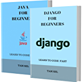 DJANGO AND JAVA FOR BEGINNERS: 2 BOOKS IN 1 - Learn Coding Fast! DJANGO AND JAVA Crash Course, A QuickStart Guide, Tutorial Book by Program Examples, In Easy Steps! (English Edition)