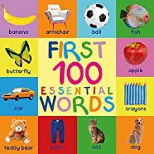 First 100 Essential Words: Children's book, Picture Books, Preschool Book, Ages 0-3, Baby Books, Book for toddlers, Book for beginners, Children's Picture Book, Children's book for early readers
