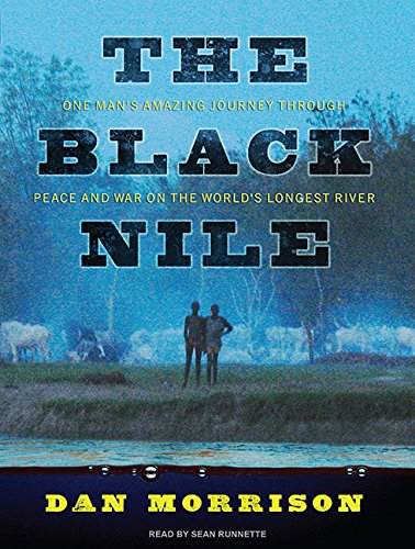 The Black Nile: One Man's Amazing Journey Through Peace and War on the World's Longest River by Tantor Audio