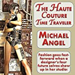 The Haute Couture Time Traveler | Michael Angel