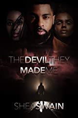 The Devil They Made Me Kindle Edition