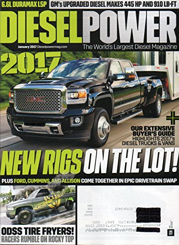 Diesel Power The World's Largest Diesel Magazine OUR EXTENSIVE BUYER'S GUIDE HIGHLIGHTS 2017's DIESEL TRUCKS & VANS 6.6L Duramax L5P GM's Upgraded Diesel Makes 445 And 910 Lb-Ft