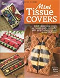 Plastic Canvas Mini Tissue Covers (The Needlecraft Shop, 845525)