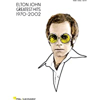 Elton John - Greatest Hits 1970-2002 Piano, Vocal and Guitar Chords