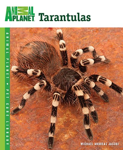Tarantulas (Animal Planet Pet Care Library) - Animal Planet Pet Care